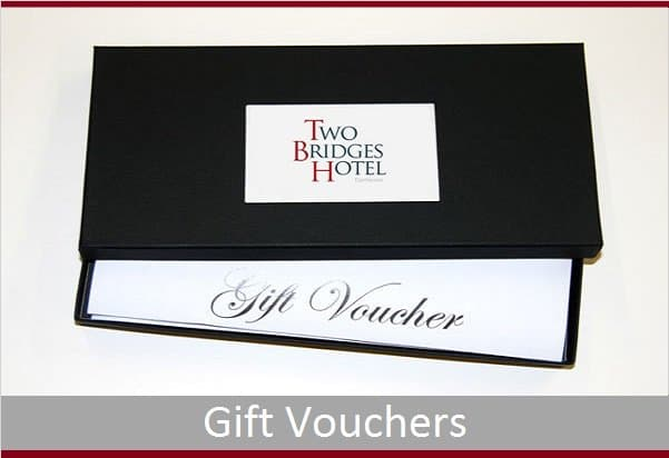 Gift Vouchers from the Two Bridges Hotel
